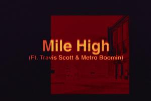 Mile High feat. Tavis Scott and Metro Booming