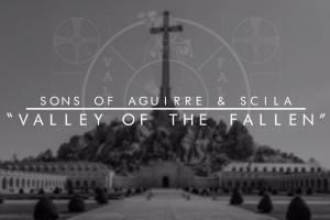 Sons of Aguirre & Scila - Valley of the Fallen