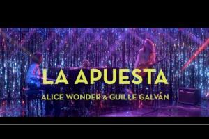 Alice Wonder & Guille Galván - La Apuesta