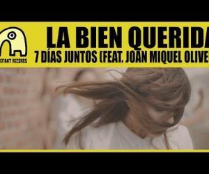 La Bien Querida - 7 Días Juntos (feat. Joan Miquel Oliver)