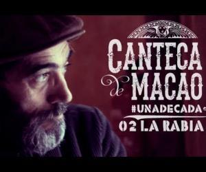 Canteca de Macao - La Rabia