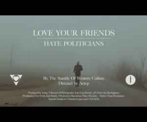 The Suicide Of Western Culture - Love Your Friends, Hate Politicians