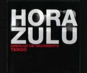 Hora Zulú - Andaluz de Nacimiento