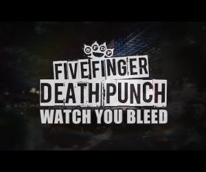 Five Finger Death Punch - Watch You Bleed