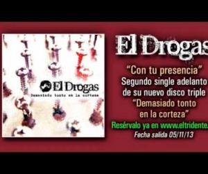 El Drogas - Con Tu Presencia