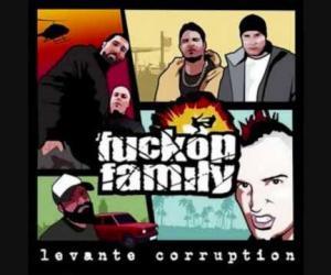 Fuckop Family - Levante corruption