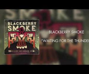 Blackberry Smoke - Waiting for the Thunder