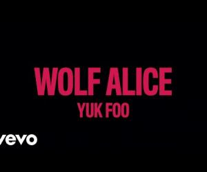 Wolf Alice - Yuk Foo
