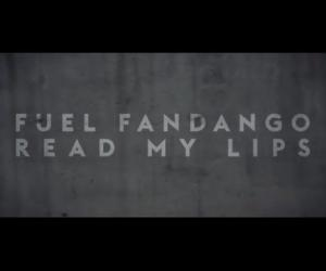 Fuel Fandango - Read my Lips