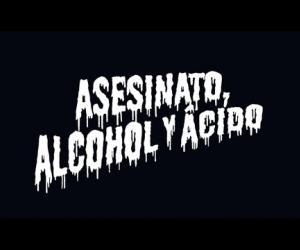 Narco - Asesinato, Alcohol y Ácido