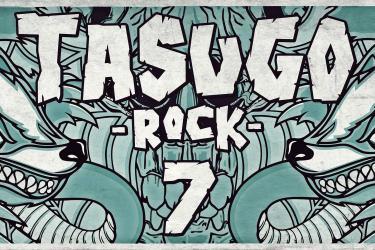 Tasugo Rock VII 2017