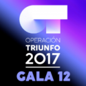 OT Gala 12 (Operación Triunfo 2017)
